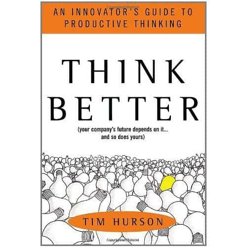 Book Review of @Tim_Hurson 's Think Better: An Innovator's Guide to Productive Thinking
